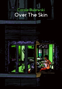 Carole Bulewski Over The Skin
